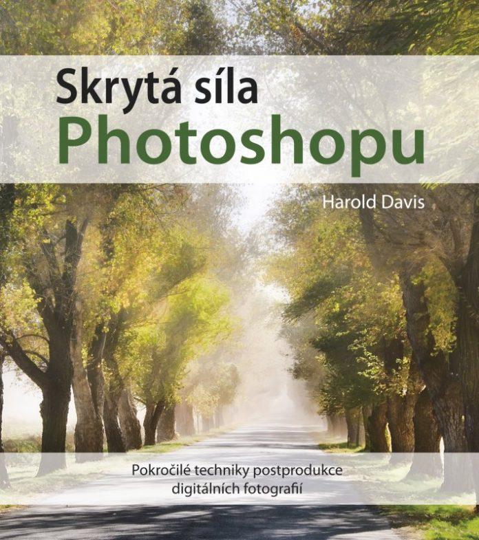 Harold Davis - Skryta sila Photoshopu