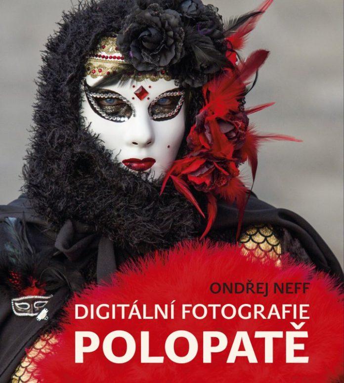 Ondřej Neff: Digitální fotografie polopatě